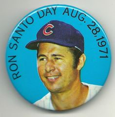 I was there! August 28, 1971. RON SANTO DAY, Wrigley FIeld, SGA giveaway pin. Chicago Cubs. #Pinback