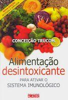 Alimentação desintoxicante - Para ativar o sistema imunológico