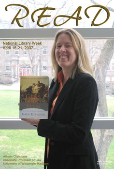 "2007 READ Poster featuring Allison Christians, Associate Professor of Law reading ""Guns, Germs and Steel"" by Jared Diamond"