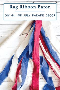 Make this fun patriotic rag ribbon baton for your 4th of July bike parade with the step by step DIY from Everyday Party Magazine #4thOfJuly #DIY #Patriotic