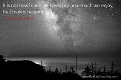 """""""It is not how much we have but how much we enjoy, that makes happiness."""" - Charles Spurgeon"""