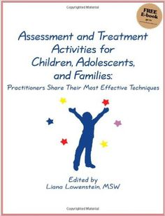 Assessment and Treatment Activities for Children, Adolescents, and Families: Practitioners Share Their Most Effective Techniques: 9780968519943: Medicine & Health Science Books @ AmazonSmile
