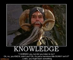 Knowledge motivational poster. Tim the Enchanter. Monty Python and the Holy Grail.
