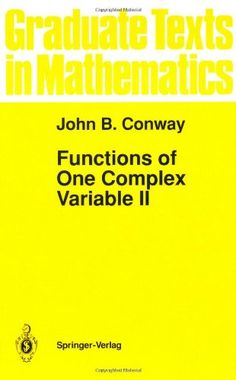 Functions of One Complex Variable II (Graduate Texts in Mathematics, Vol. 159) by John B. Conway