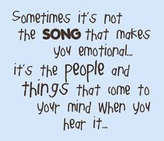 """So many songs are """"our"""" songs..."""