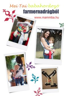 Mei Tai babahordozó farmernadrágból/Mei Tai baby carrier from old jeans (If you need the instructions in English please contact me: kata@mammba.hu)