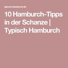 10 Hamburch-Tipps in der Schanze | Typisch Hamburch