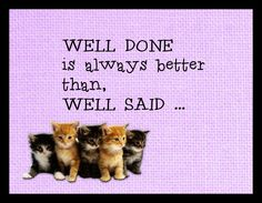 well done is always better than said{ Cat kitten Wall Art sign Plaque Home decor #Handmade #Country