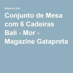 Conjunto de Mesa com 6 Cadeiras Bali - Mor - Magazine Gatapreta