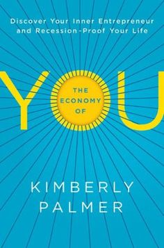 The+Economy+of+You:+Discover+Your+Inner+Entrepreneur+and+Recession-Proof+Your+Life