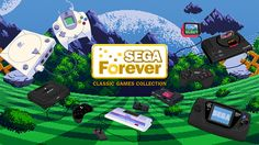 SEGA launches SEGA Forever, a new service that allows users to play its classic games on mobile devices.