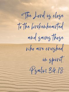 Psalms The LORD is close to the brokenhearted and saves those who are crushed in spirit. Bible Verses Quotes, Bible Scriptures, Faith Quotes, Psalms Quotes, Spiritual Quotes, Positive Quotes, Great Quotes, Inspirational Quotes, Soli Deo Gloria