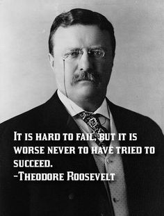 Theodore Roosevelt Says Give It A Try