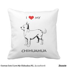 #Custom Cute I #Love #heart My #Chihuahua #Pillow #animal #personalized
