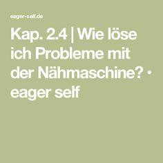 Kap. 2.4 | Wie löse ich Probleme mit der Nähmaschine? • eager self