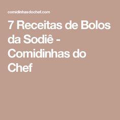 7 Receitas de Bolos da Sodiê - Comidinhas do Chef