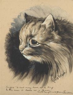 "Tis said ""A cat may look at a King.  In this case it looks at a Queen"". By Louis Wain"