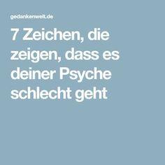 7 Zeichen, die zeigen, dass es deiner Psyche schlecht geht