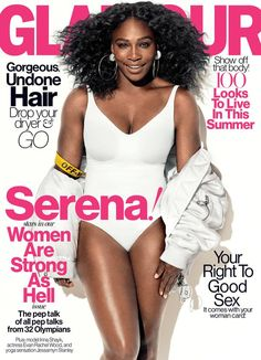 Glamour Magazine July 2016 Issue Featuring Serena Williams: Women Are Strong As Hell!