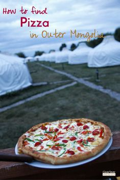 Outdoor Travel: Pizza in Mongolia | What to Eat in Mongolia | Ger Camps | Stay in a Yurt