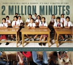 2 Million Minutes -- This series of documentary films looks at global schools, and addresses education systems around the world.  #education #documentary #educationalfilm #globalization #education
