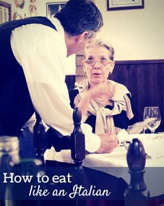 how to eat like an italian. Simple tips and tricks for eating in Italy, like what time Italians eat, where to eat and Italian etiquette.