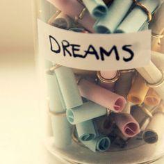 Om je dromen te bewaren... En waar te maken...