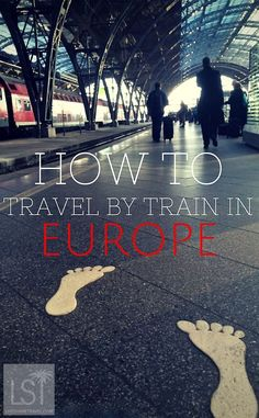 How to travel by train in Europe - travel tips to get you on the rails in the best countries to visit in Europe.