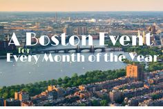 A Boston Event for Every Month of the Year