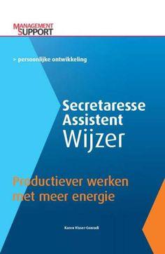 Visser-Conradi, Karin. Secretaresse Assistent Wijzer: Productiever werken met meer energie. Plaats: 651 SECR