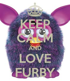 Keep calm and love Furby