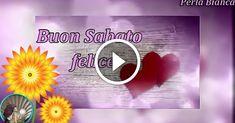 43 Fantastiche Immagini Su Video Buon Sabato Buongiorno Nel 2019