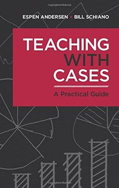 Teaching with Cases: A Practical Guide - Espen Andersen - Available in the Vlerick Library! Borrow it from our shelves (shelf number: BW/ME.ANDE14) or make a reservation through Library@vlerick.com