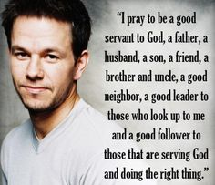 Quote from Mark Wahlberg, an avid Catholic and daily/almost daily Mass attendee :) Famous Catholics, Great Quotes, Inspirational Quotes, Motivational Quotes, 5 Solas, Religion Catolica, Catholic Quotes, Religious Sayings, Catholic Beliefs