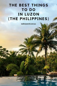 If you're looking for more than just beaches in the Philippines, why not try some of the best things to do in Luzon?