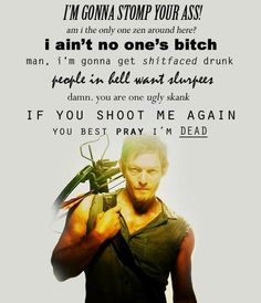 Daryl Dixon of 'The Walking Dead'..... 108.49% Bad Ass by volume.... lol