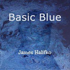 Basic Blue James Halifko | Format: MP3 Download, http://www.amazon.com/gp/product/B007X04VUA/ref=cm_sw_r_pi_alp_cWPLpb0579TCQ