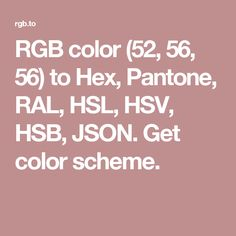 rgb color 52 56 56 to hex pantone ral