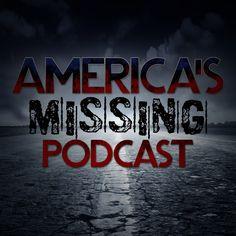 America's Missing Podcast   Listen via Stitcher Radio On Demand