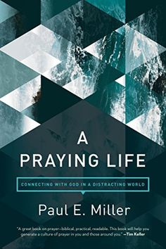 Joe Cox: A Praying Life: Connecting with God in a Distracting World.