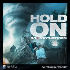 Hold On !  Go #IntoTheStorm