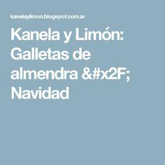 Kanela y Limón: Galletas de almendra / Navidad