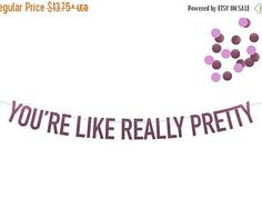 Fall Sale You're Like Really Pretty Mean Girls Banner in Pink Foil! Choice of 6 Colors! Perfect for Bachelorette Parties, Lingerie Showers, Bachlorette Party, Bachelorette Party Decorations, Bachelorette Parties, Birthday Decorations, Happy 20th Birthday, 27th Birthday, Girl Birthday, Mean Girls Party, Bridal Shower Games