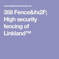 358 Fence/ High security fencing of Linkland™
