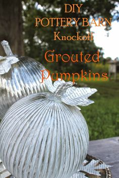 pottery barn knockoff grouted pumpkins