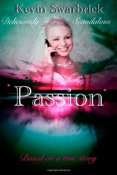 Passion by kevin swarbrick,http://www.amazon.com/dp/1484050932/ref=cm_sw_r_pi_dp_rDHnsb11QCDFY0M1