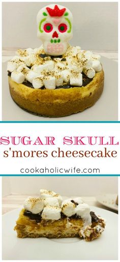 Sugar Skulls Smores Cake | Sugar Skulls Smores Cake is the perfect Halloween Dessert - classic New York Style Cheesecake is covered in hot fudge sauce, graham cracker crumbs, toasted marshmallows and a sugar skull marshmallow | www.cookaholicwife.com #halloweentreatsweek