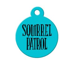 Large Pet ID Tag Squirrel Patrol Funny Pet Tag by PawsomePetTags