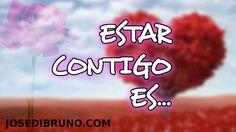ESTAR CONTIGO ES ... | VIDEO DE AMOR PARA DEDICAR | @JOSEDIBRUNO