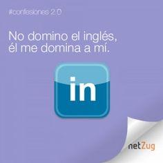 No domino el ingles, el me domina a mi. #netzug #linkedin